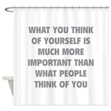 Think Of Yourself Shower Curtain