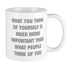Think Of Yourself Mug