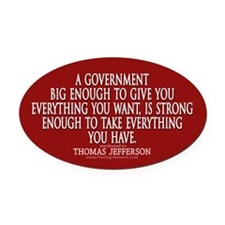 Jefferson Quote Big Govt New Oval Car Magnet
