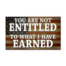 You are not ENTITLED to what Rectangle Car Magnet