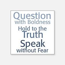 Question Speak Truth Square Sticker