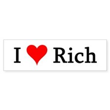 I Love Rich Bumper Bumper Sticker