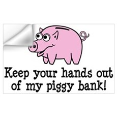 Keep your hands out of my pig Wall Decal