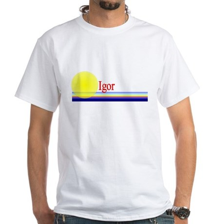 Igor White T-Shirt