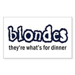Blondes, What's For Dinner Rectangle Sticker