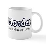 Blondes, What's For Dinner Mug