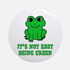 Not Easy Being Green Frog Ornament (Round)