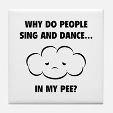Why do people sing and dance... Tile Coaster