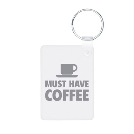 Must Have Coffee Aluminum Photo Keychain