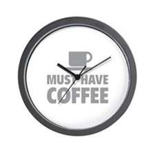 Must Have Coffee Wall Clock