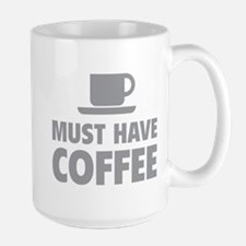 Must Have Coffee Large Mug