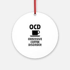 OCD Obsessive Coffee Disorder Ornament (Round)