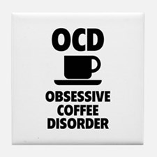 OCD Obsessive Coffee Disorder Tile Coaster