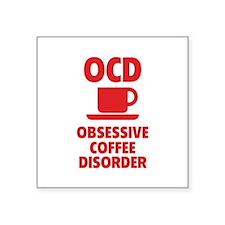 """OCD Obsessive Coffee Disorder Square Sticker 3"""" x"""