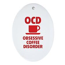 OCD Obsessive Coffee Disorder Ornament (Oval)