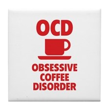 OCD Obsessive Coffee Disorder Tile Coaster