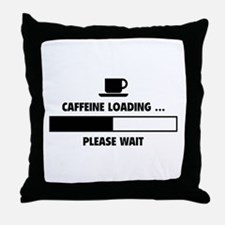 Caffeine Loading ... Please Wait Throw Pillow