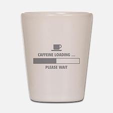 Caffeine Loading ... Please Wait Shot Glass