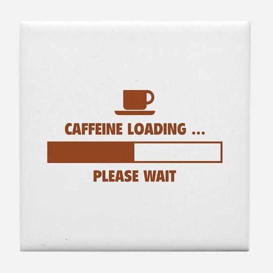 Caffeine Loading ... Please Wait Tile Coaster