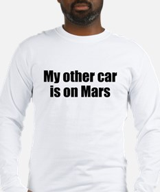 My other car is on Mars Long Sleeve T-Shirt