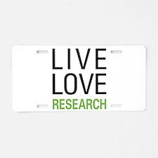 Live Love Research Aluminum License Plate
