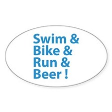 Swim & Bike & Run & Beer ! Decal