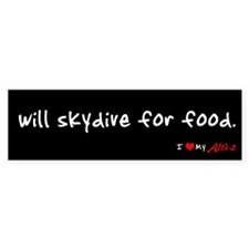 will skydive for food ~ bumper sticker