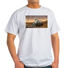 Curiosity went all the way to Mars T-Shirt