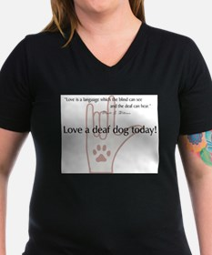 Love a Deaf Dog Today! T-Shirt
