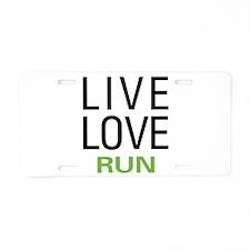 Live Love Run Aluminum License Plate