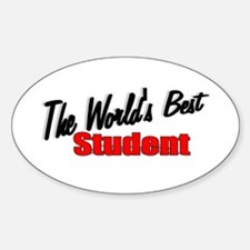 """The World's Best Student"" Oval Decal"