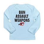 BAN ASSAULT WEAPONS Long Sleeve Infant T-Shirt