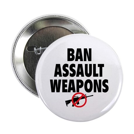 "BAN ASSAULT WEAPONS 2.25"" Button (10 pack)"