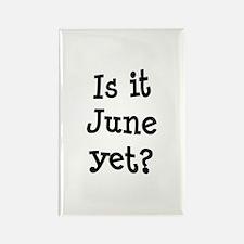 Is It June Yet School Rectangle Magnet