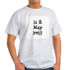 Is It May Yet College Ash Grey T-Shirt