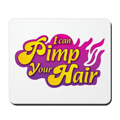 I Can Pimp Your Hair Mousepad