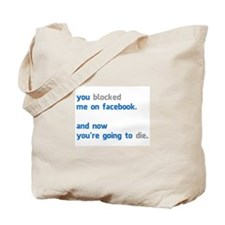 You Blocked Me on Facebook.... Tote Bag
