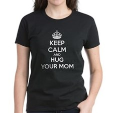 Keep calm and hug your mom Tee
