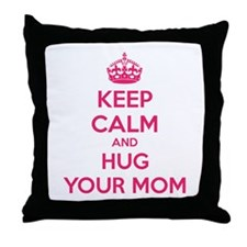 Keep calm and hug your mom Throw Pillow