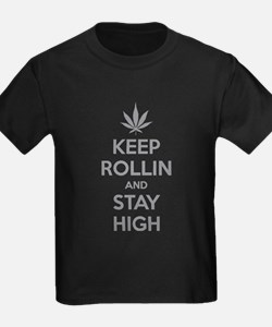 Keep rollin and stay high T