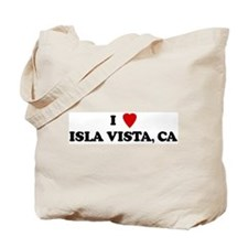 I Love ISLA VISTA Tote Bag