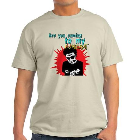 Are you coming to my DJ Night Shirt Light T-Shirt