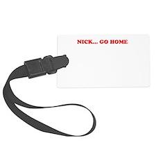 Nick Go Home Luggage Tag