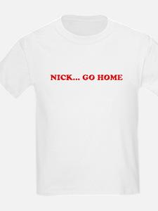 Nick Go Home T-Shirt