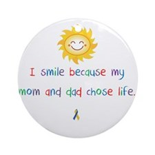 My Mom and Dad Chose Life Ornament (Round)