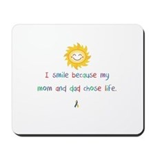 My Mom and Dad Chose Life Mousepad