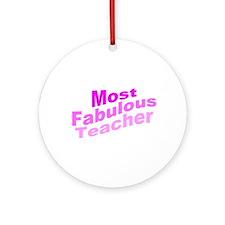 Most Fabulous Teacher Ornament (Round)
