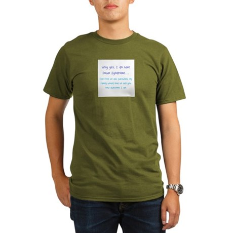 Why yes, I do have Down Syndrome Organic Men's T-S