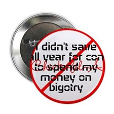 "No Money for Bigotry Pin 2.25"" Button"