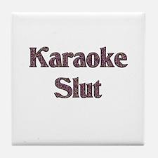 Karaoke Slut Tile Coaster